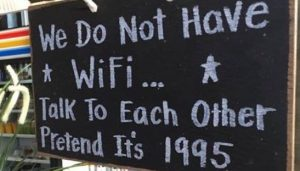 No Wifi: Talk to each other